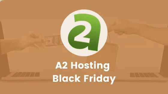 A2 Hosting Black Friday Deal