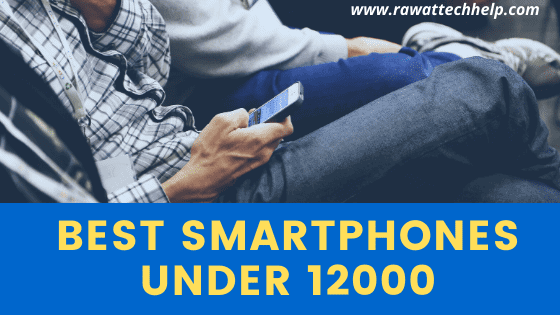 Best smartphones under 12000 in India 2019