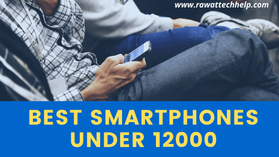 Best smartphones under 12000 in India 2019