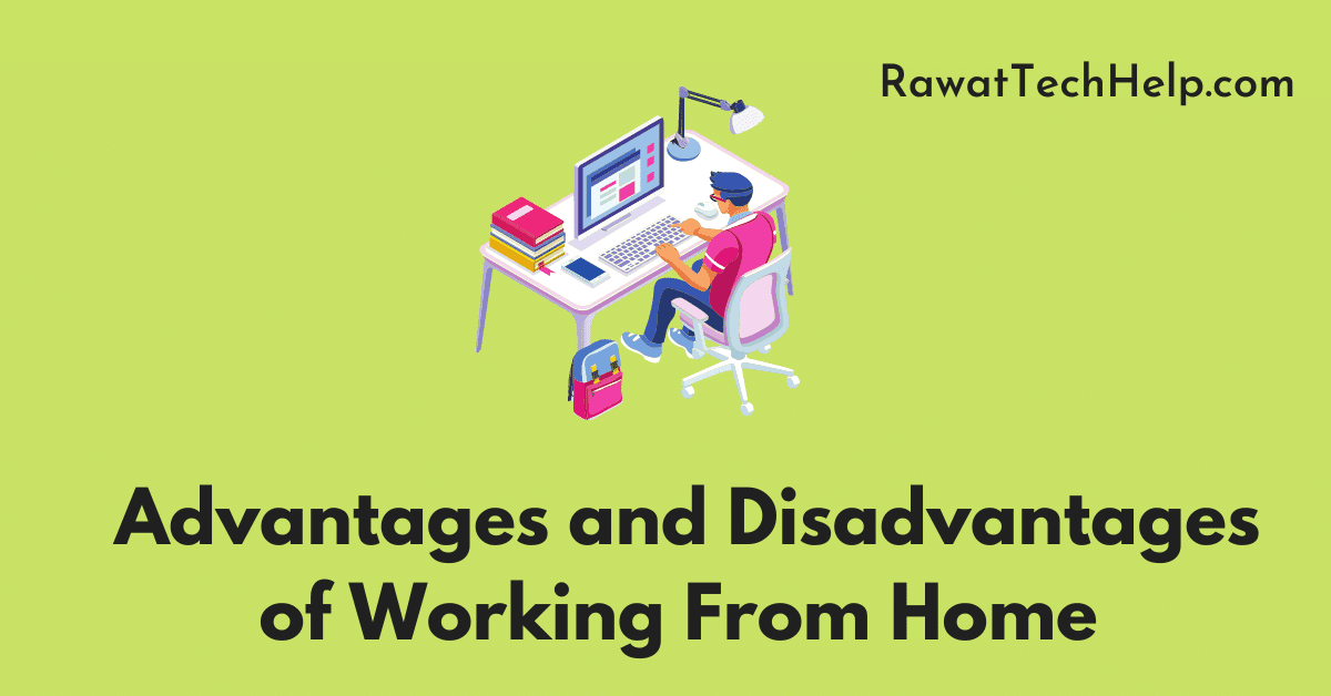 Advantages and Disadvantages of Working From Home