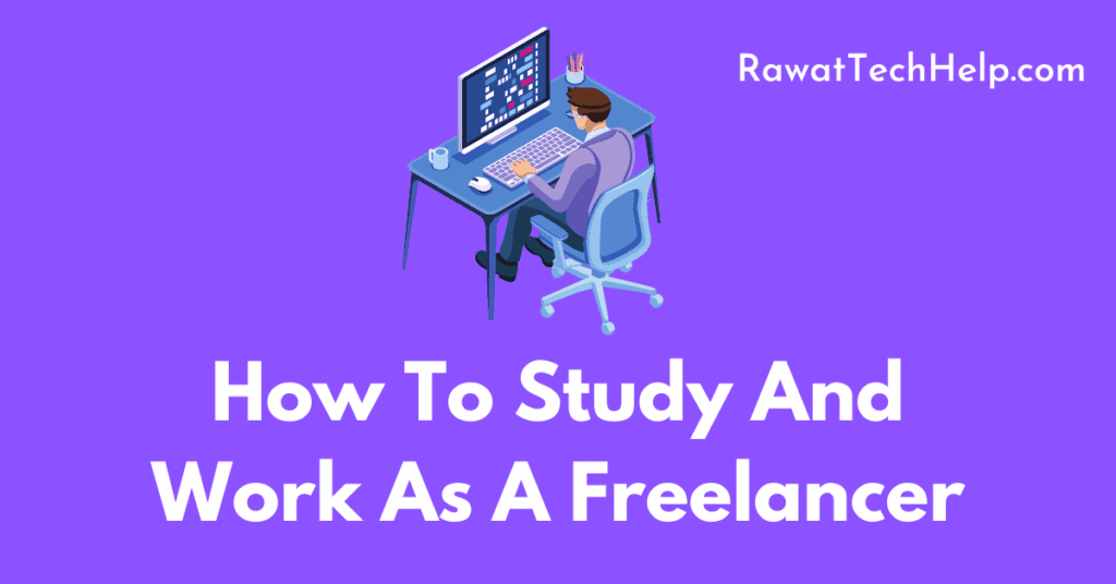 How to study and work as a freelancer